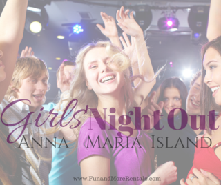 GirlsNightOutAnnaMariaIslandFunandMore